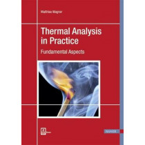 Thermal Analysis in Practice: Fundamental Aspects by Matthias Wagner, 9781569906439
