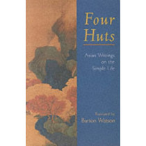 Four Huts: Asian Writings on the Simple Life by Burton Watson, 9781570629464