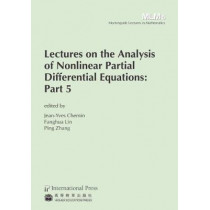 Lectures on the Analysis of Nonlinear Partial Differential Equations: Part 5 by Jean-Yres Chemin, 9781571463579