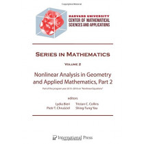 """Nonlinear Analysis in Geometry and Applied Mathematics, Part 2: Part of the program year 2015-2016 on """"Nonlinear Equations"""" at the Harvard Center of Mathematical Sciences and Applications by Lydia Bieri, 9781571463593"""