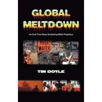 Global Meltdown by Timothy Aloysius Doyle, 9781572589094