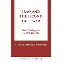 Iraq and the Second Gulf War: State Building and Regime Security by Mohammad-Mahmoud Ould Mohamedou, 9781572920965