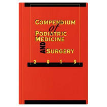 Compendium of Podiatric Medicine and Surgery 2015 by Kendrick A. Whitney, 9781574001525