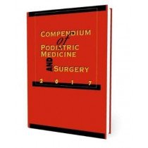 Compendium of Podiatric Medicine and Surgery 2017 by Kendrick A. Whitney, 9781574001556
