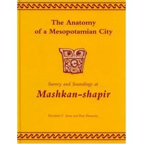 The Anatomy of a Mesopotamian City: Survey and Soundings at Mashkan-shapir by Elizabeth Stone, 9781575060828