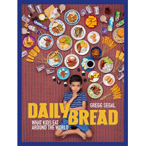 Daily Bread: What Kids Eat Around the World by Gregg Segal, 9781576879115