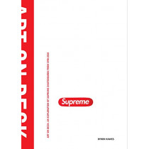 Art On Deck: An Exploration of Supreme Skateboards from 1994-2018 by Byron Hawes, 9781576879382