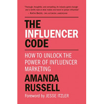 The Influencer Code: The Insider's Guide to Becoming an Online Success by Amanda Russell, 9781578268245