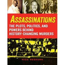 Assassinations: The Plots, Politics, and Powers behind History-Changing Murders by Nick Redfern, 9781578596904