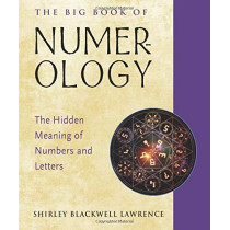 The Big Book of Numerology: The Hidden Meaning of Numbers and Letters by Shirley Blackwell Lawrence, 9781578636778