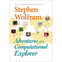 Adventures Of A Computational Explorer by Stephen Wolfram, 9781579550264