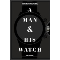 A Man and His Watch by Matthew Hranek, 9781579657147