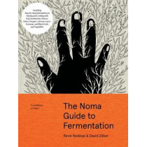 The Noma Guide to Fermentation (Foundations of Flavor) by Rene Redzepi, 9781579657185