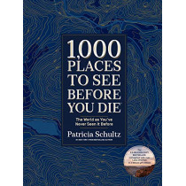 1,000 Places to See Before You Die (Deluxe Edition): The World as You've Never Seen It Before by Patricia Schultz, 9781579657888