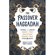 The Passover Haggadah: An Ancient Story for Modern Times by Alana Newhouse, 9781579659073