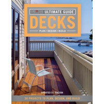 Ultimate Guide: Decks 5th Edition: 30 Projects to Plan, Design, and Build by Creative Homeowner, 9781580117968