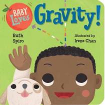 Baby Loves Gravity! by Ruth Spiro, 9781580898362