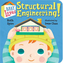 Baby Loves Structural Engineering! by Ruth Spiro, 9781580899277