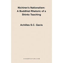 Nichiren's Nationalism: A Buddhist Rhetoric of a Shinto Teaching by Achilles S C Gacis, 9781581121100