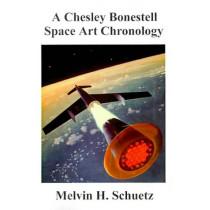 A Chesley Bonestell Space Art Chronology by Melvin H Schuetz, 9781581128291
