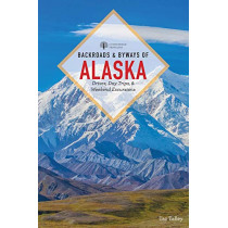 Backroads & Byways of Alaska by Taz Tally, 9781581574050