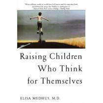 Raising Children Who Think for Themselves by Elisa Medhus, 9781582700472