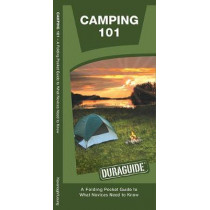Camping 101: A Folding Pocket Guide to What a Novice Needs to Know by James Kavanagh, 9781583557990