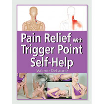 Pain Relief With Trigger Point Self-Help by Valerie DeLaune, 9781583944004