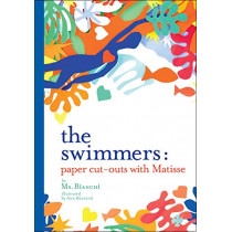 The Swimmers: Paper Cut-Outs with Matisse by MS Bianchi, 9781584237167