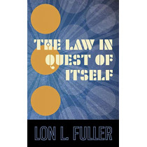 The Law in Quest of Itself by Lon L Fuller, 9781584770169