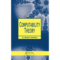Computability Theory by S. Barry Cooper, 9781584882374