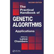 The Practical Handbook of Genetic Algorithms: Applications, Second Edition by Lance D. Chambers, 9781584882404
