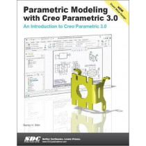 Parametric Modeling with Creo Parametric 3.0 by Randy Shih, 9781585039128