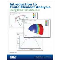 Introduction to Finite Element Analysis Using Creo Simulation 3.0 by Randy Shih, 9781585039159