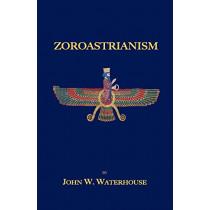 Zoroastrianism by John, W. Waterhouse, 9781585092819