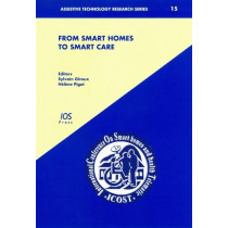 From Smart Homes to Smart Care: ICOST 2005 by S. Giroux, 9781586035310