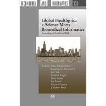 Global Healthgrid: e-Science Meets Biomedical Informatics Proceedings of Healthgrid: 2008 by Tony Solomonides, 9781586038748