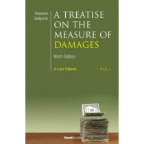 A Treatise on the Measure of Damages: Or an Inquiry into the Principles Which Govern the Amount of Pecuniary Compensation Awarded by Courts of Justice: Vol 1 by Theodore Sedgwick, 9781587980626