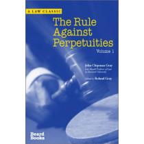 The Rule Against Perpetuities: v. 1 by John Chipman Gray, 9781587981159