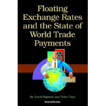 Floating Exchange Rates and the State of World Trade Payments by David Bigman, 9781587981296