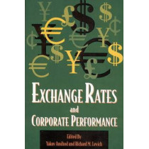 Exchange Rates and Corporate Performance by Yakov Amihud, 9781587981593