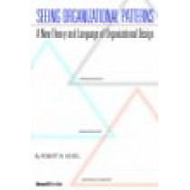 Seeing Organizational Patterns by Robert , W. Keidel, 9781587982590