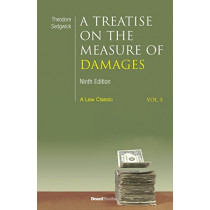 A Treatise on the Measure of Damages: Or an Inquiry Into the Principles Which Govern the Amount of Pecuniary Compensation Awarded by Courts of Justice by Sedgwick Theodore, 9781587983115