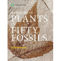 A History of Plants in Fifty Fossils by Paul Kenrick, 9781588346711