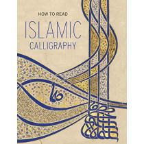 How to Read Islamic Calligraphy by Maryam D Ekhtiar, 9781588396303