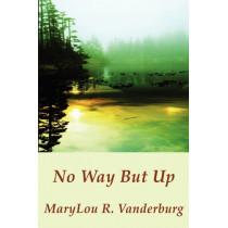 No Way But Up by Marylou Vanderburg, 9781589096479