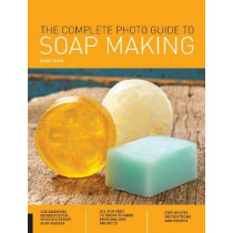 The Complete Photo Guide to Soap Making by David Fisher, 9781589239432