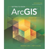 Getting to Know ArcGIS Desktop by Michael Law, 9781589485105