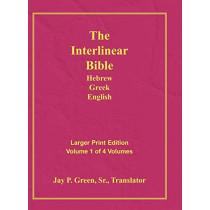 Interlinear Hebrew Greek English Bible-PR-FL/OE/KJ Large Pring Volume 1 by Jay Patrick Sr Green, 9781589604766