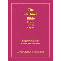 Interlinear Hebrew Greek English Bible-PR-FL/OE/KJV Large Print Volume 3 by Jay Patrick Sr Green, 9781589604780